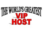 The World's Greatest VIP Host