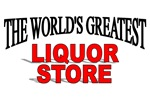 The World's Greatest Liquor Store