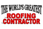 The World's Greatest Roofing Contractor