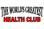 The World's Greatest Health Club