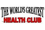 The World's Greatest Health Club