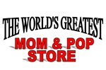 The World's Greatest Mom & Pop Store
