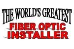 The World's Greatest Fiber Optic Installer