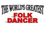 The World's Greatest Folk Dancer