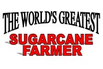 The World's Greatest Sugarcane Farmer
