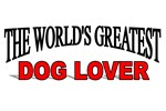 The World's Greatest Dog Lover