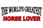 The World's Greatest Horse Lover