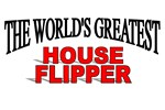 The World's Greatest House Flipper