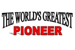 The World's Greatest Pioneer