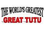 The World's Greatest Great TuTu