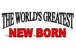 The World's Greatest New Born