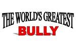 The World's Greatest Bully