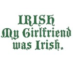 IRISH My Girlfriend was Irish