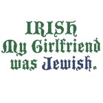 IRISH My Girlfriend was Jewish