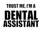 Trust Me, I'm A Dental Assistant