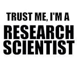 Trust Me, I'm A Research Scientist