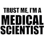 Trust Me, I'm A Medical Scientist