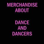 Dance, dancers and dancing