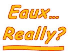 Eaux Really