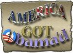 AMERICA got OBAMA'D