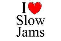 I Love (Heart) Slow Jams