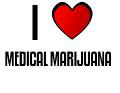 I LOVE MEDICAL MARIJUANA