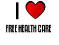 I LOVE FREE HEALTH CARE