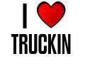 I LOVE TRUCKIN
