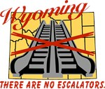 Wyoming There Are No Escalators T-shirts