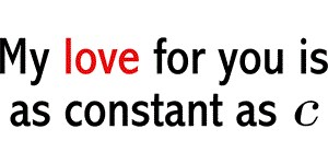 My Love For You Is As Constant As C