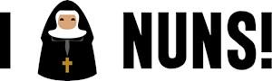 I Love Nuns
