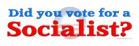 Did You Vote for a Socialist