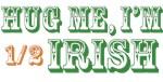 Hug Me I'm Half Irish