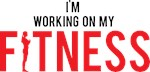 I'm working on my fitness