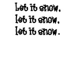 Let it snow (adult shirts)