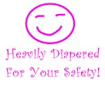 Heavily Diapered for Your Safety!