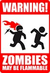 Warning!  Zombies may be flammable is the perfect addition to any Zombie Geeks collection of Zombie clothing.