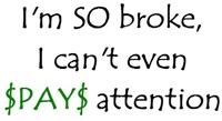So broke