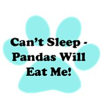 Can't Sleep Pandas Will Eat Me