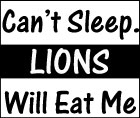 Can't Sleep. Lions Will Eat Me