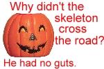 Skeleton had no guts