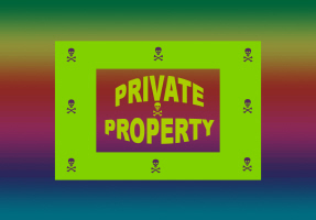 HUMOR/PRIVATE PROPERTY