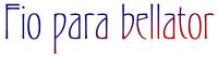 Fio para bellator (latin)