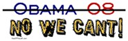 Obama 08 No We Can't Shirts