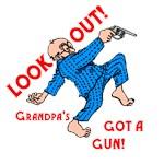 Grandpa's Got a Gun!