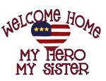 Welcome Home my Hero my Sister