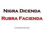 Nigra Dicenda Rubra Facienda VARIATION