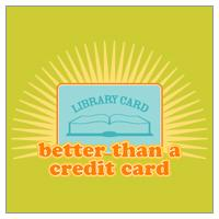 Library Card: Better Than a Credit Card