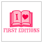 I (Heart) First Editions