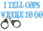 I Tell Cops Where to Go